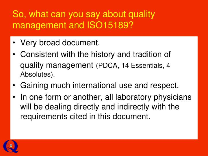 So, what can you say about quality management and ISO15189?
