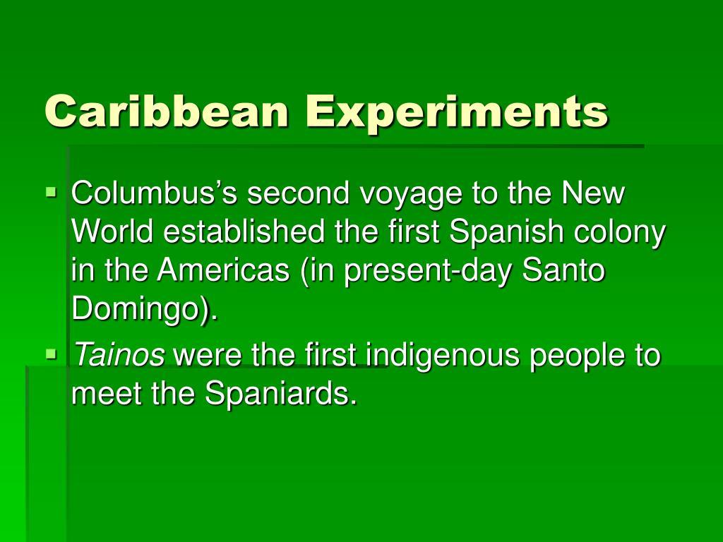 Caribbean Experiments