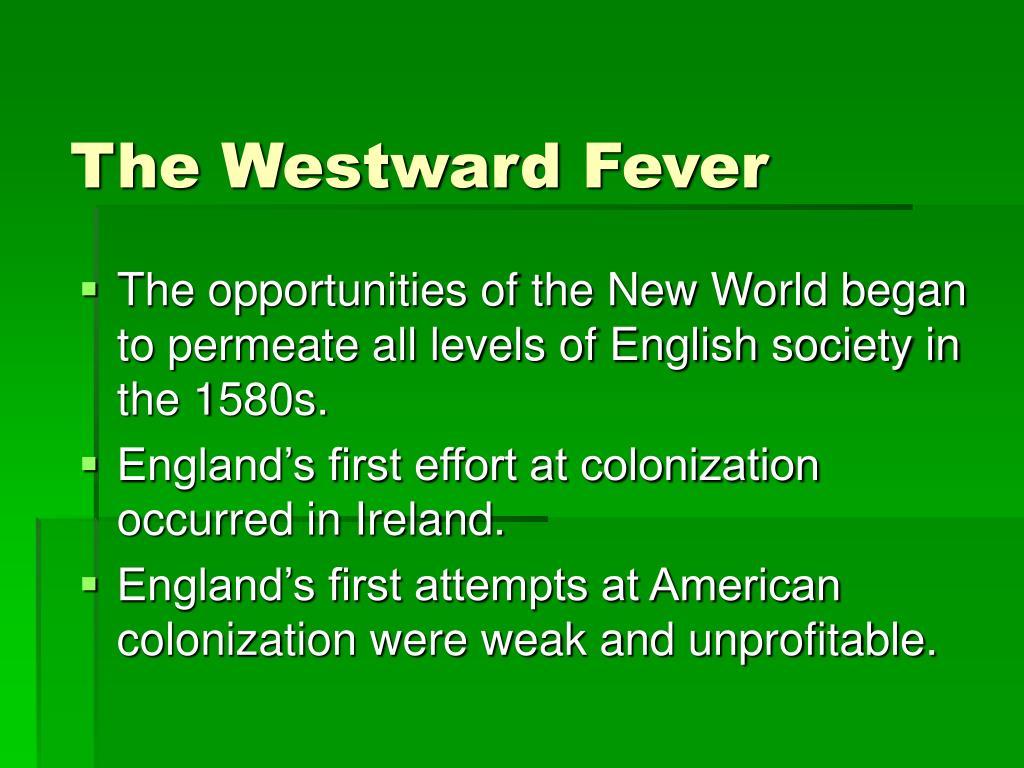 The Westward Fever