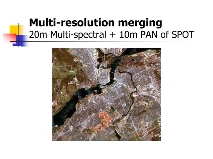 Multi-resolution merging