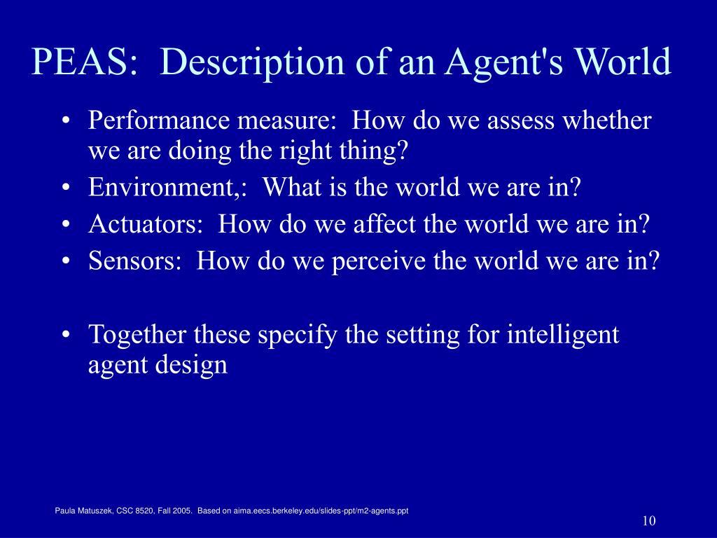 PEAS:  Description of an Agent's World