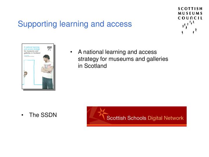 Supporting learning and access