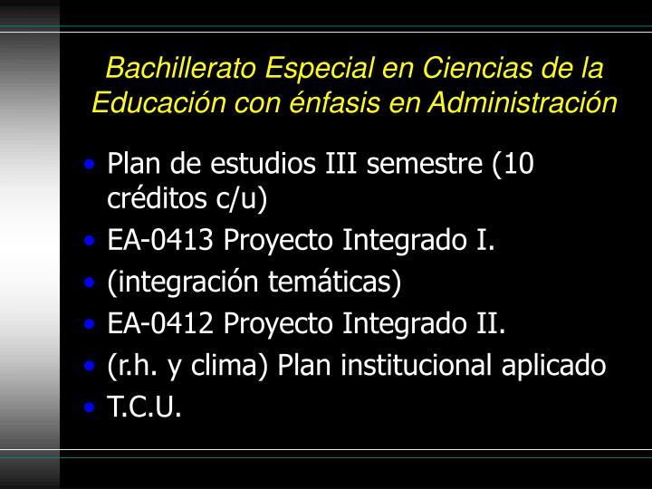 Bachillerato Especial en Ciencias de la Educación con énfasis en Administración