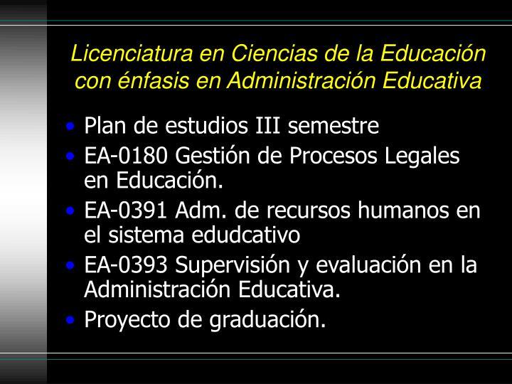 Licenciatura en Ciencias de la Educación con énfasis en Administración Educativa