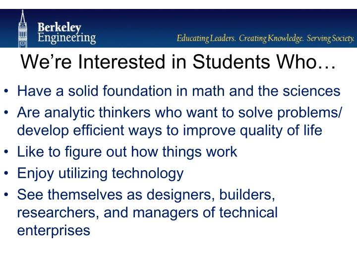 We're Interested in Students Who…