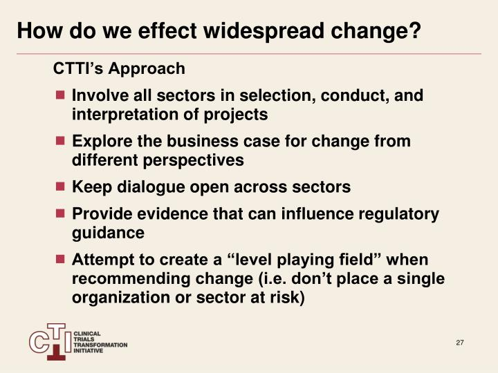 How do we effect widespread change?