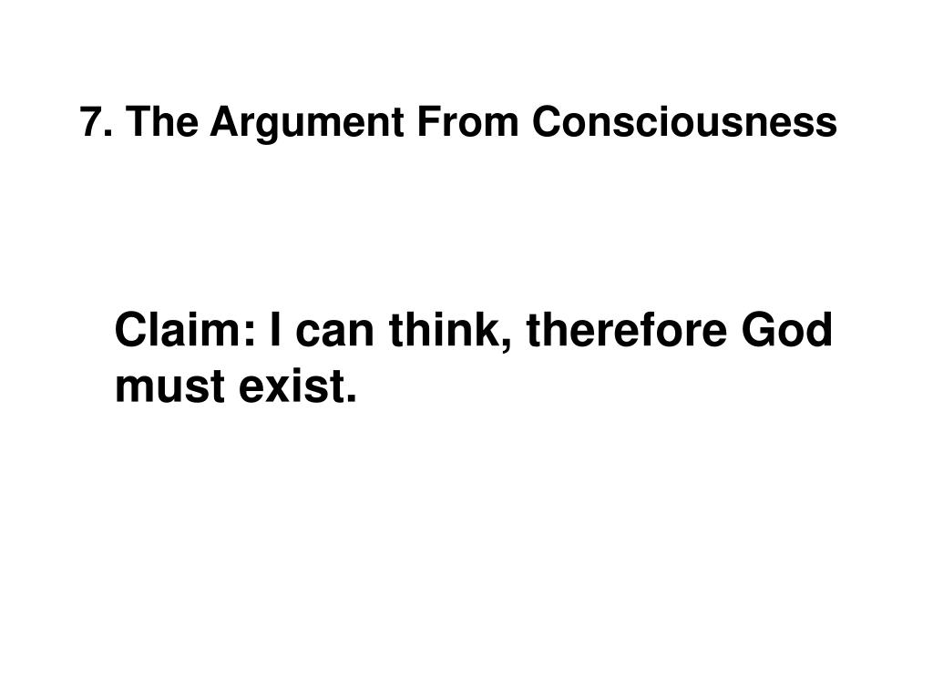 7. The Argument From Consciousness