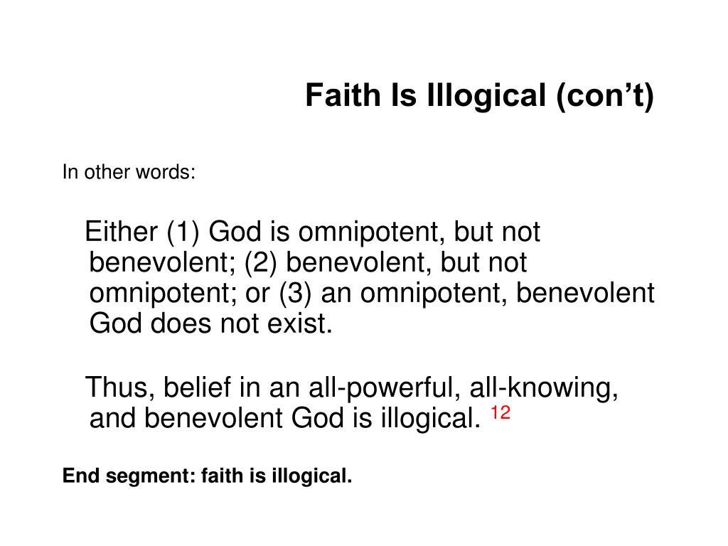 Faith Is Illogical (con't)