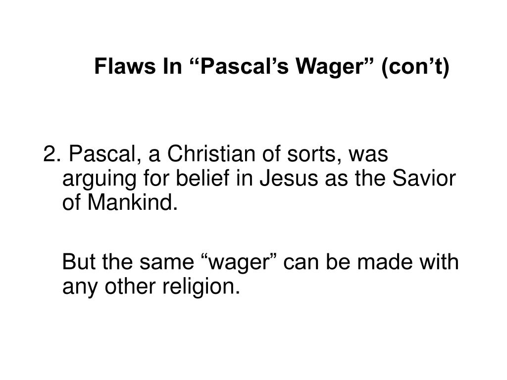 """Flaws In """"Pascal's Wager"""" (con't)"""