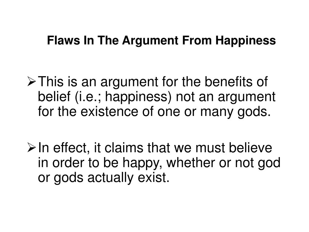 Flaws In The Argument From Happiness
