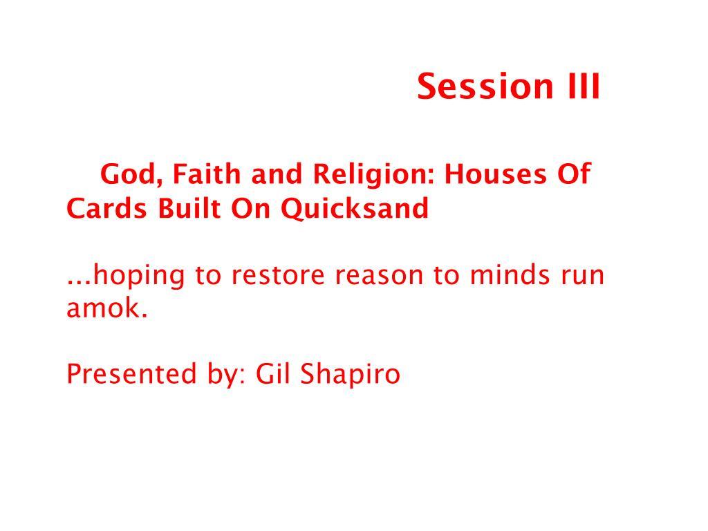 Session III