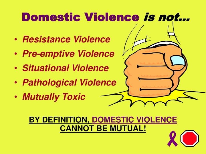 Domestic violence is not