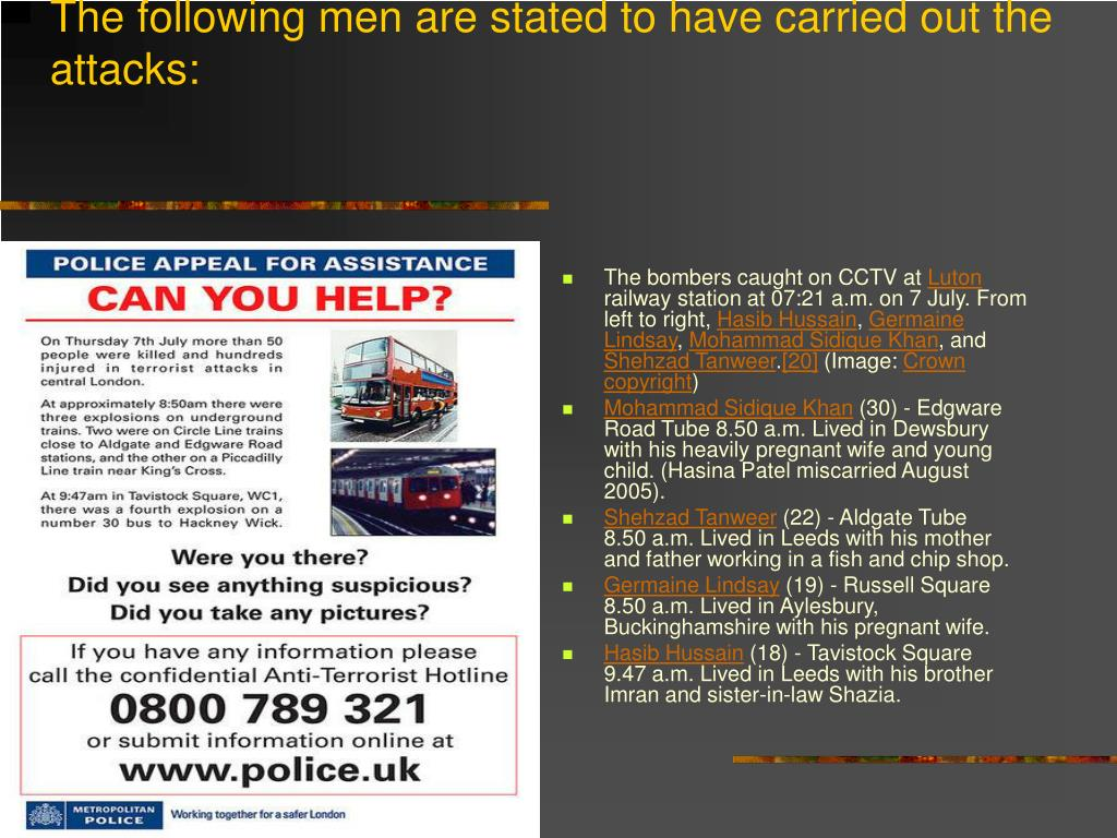The following men are stated to have carried out the attacks: