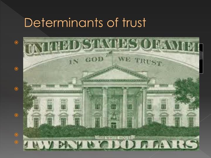Determinants of trust