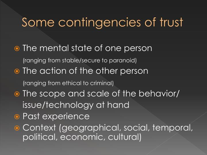 Some contingencies of trust