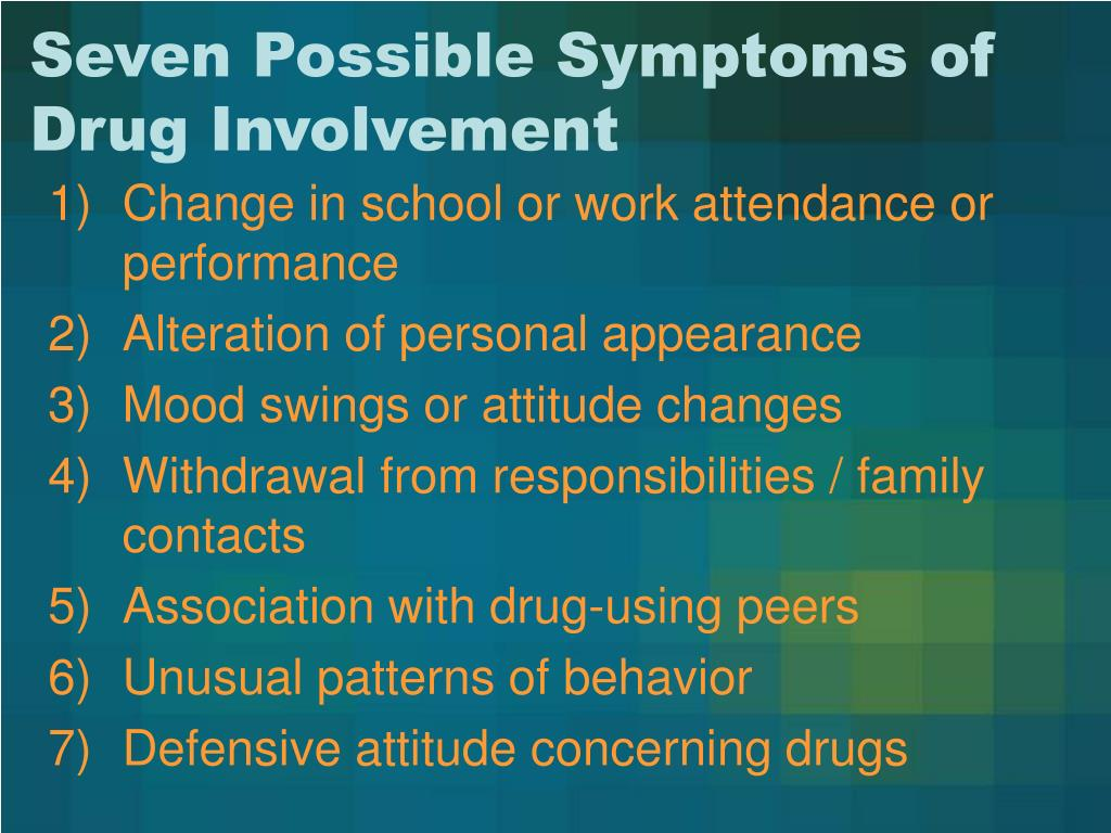 Seven Possible Symptoms of Drug Involvement