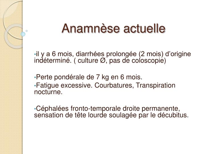 Anamnèse actuelle
