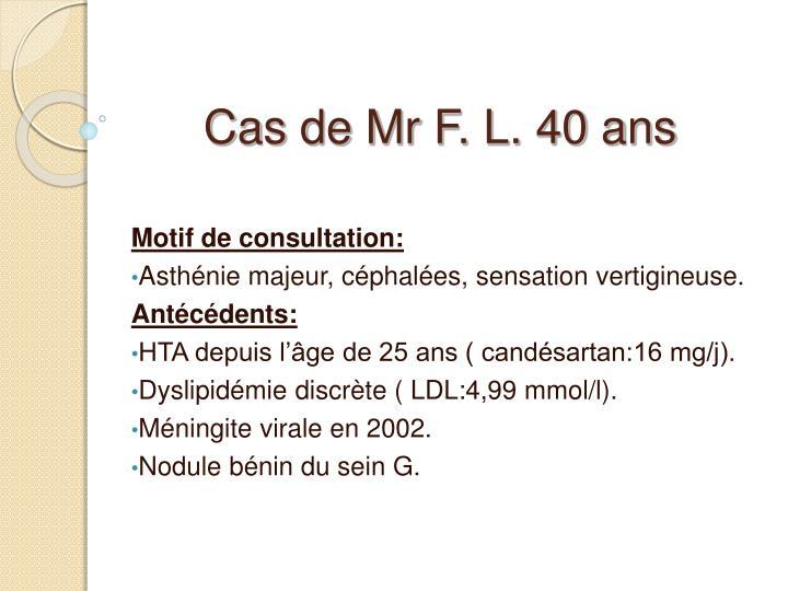 Cas de Mr F. L. 40 ans