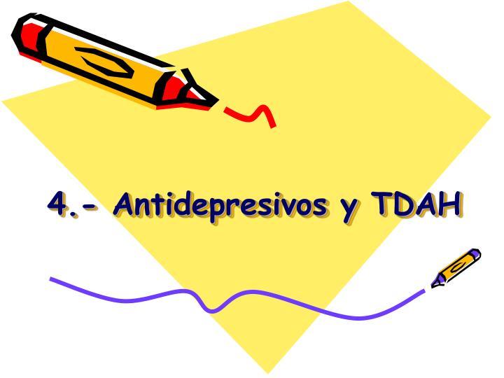 4.- Antidepresivos y TDAH