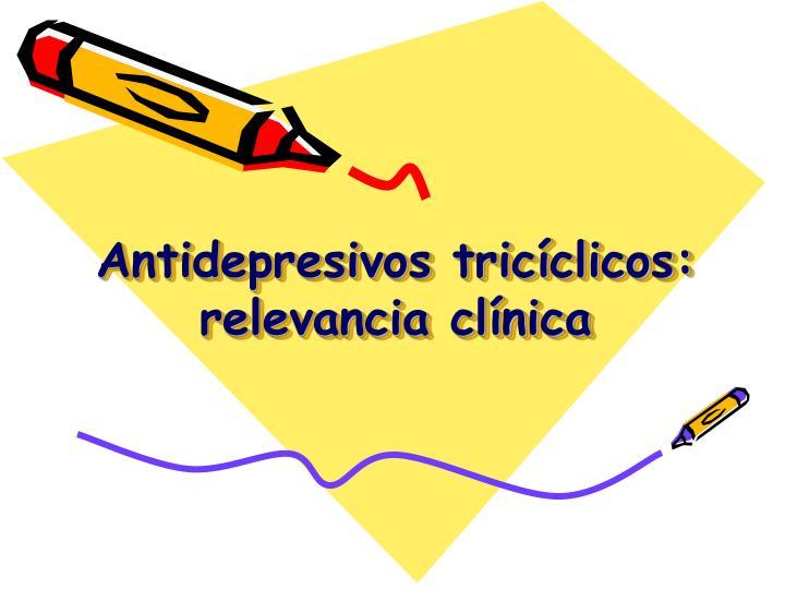 Antidepresivos tricíclicos: relevancia clínica