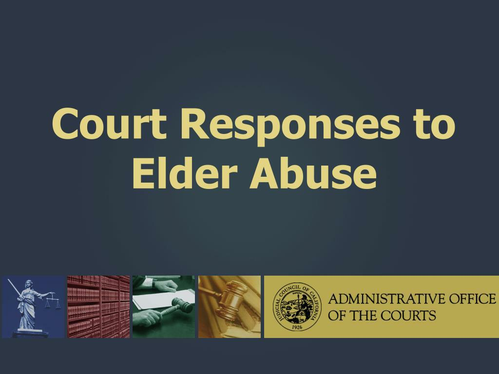 Court Responses to Elder Abuse