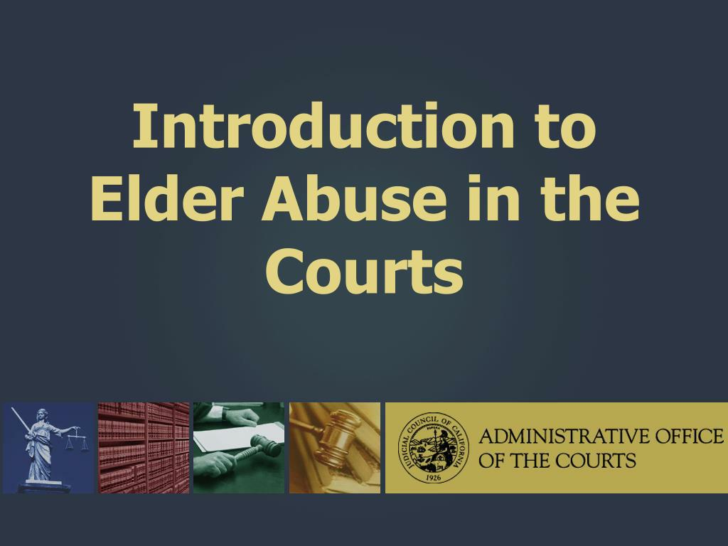 Introduction to Elder Abuse in the Courts