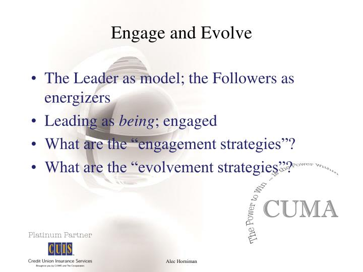 Engage and Evolve