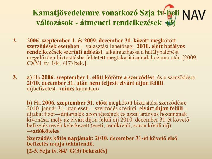 2.2006. szeptember 1. és 2009. december 31. között megkötött szerződések esetében