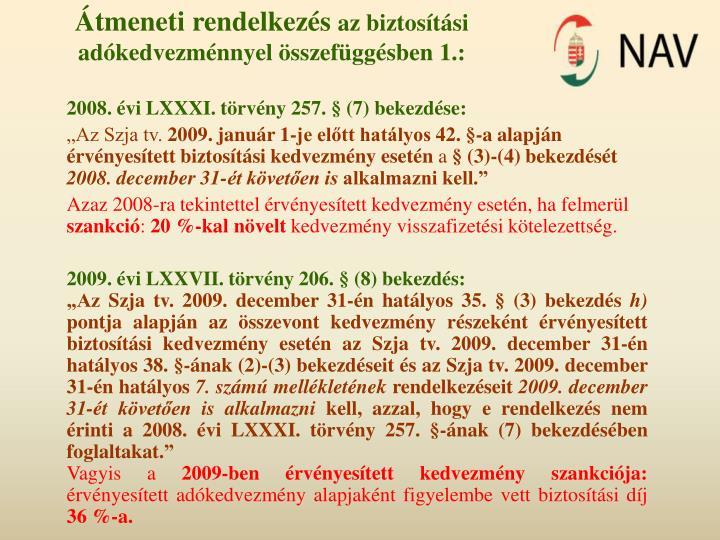 2008. évi LXXXI. törvény 257. § (7) bekezdése: