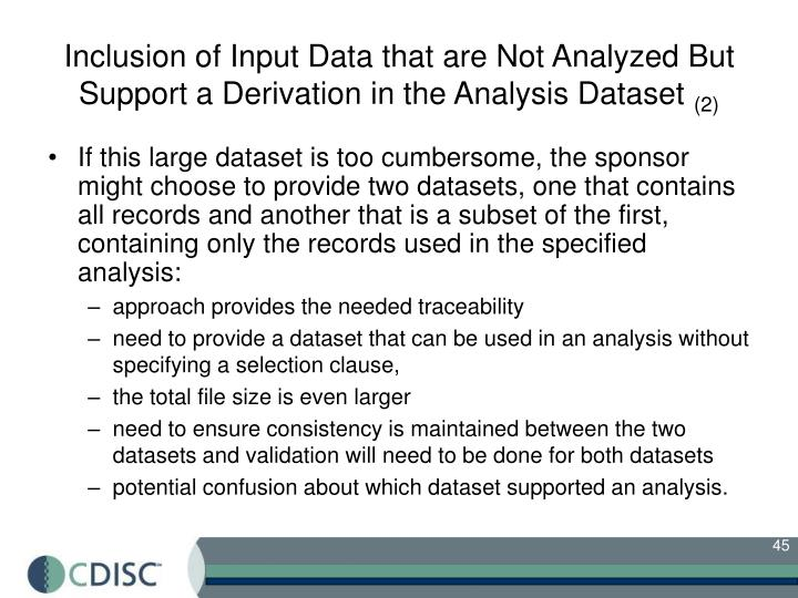 Inclusion of Input Data that are Not Analyzed But Support a Derivation in the Analysis Dataset