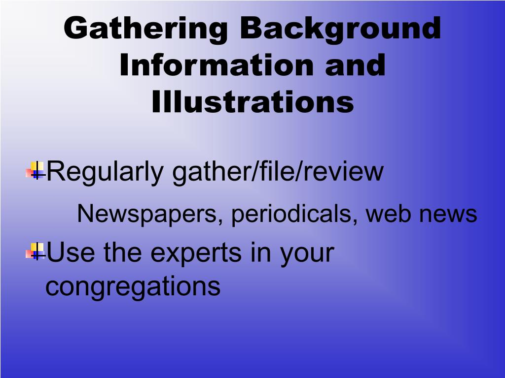 Gathering Background Information and Illustrations