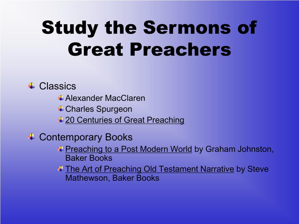 Study the Sermons of Great Preachers