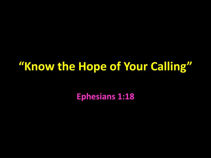 Know the hope of your calling