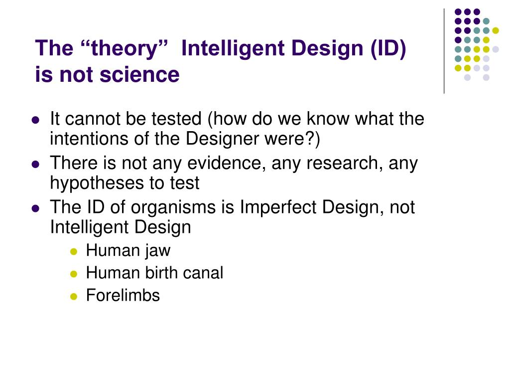 """The """"theory""""  Intelligent Design (ID) is not science"""