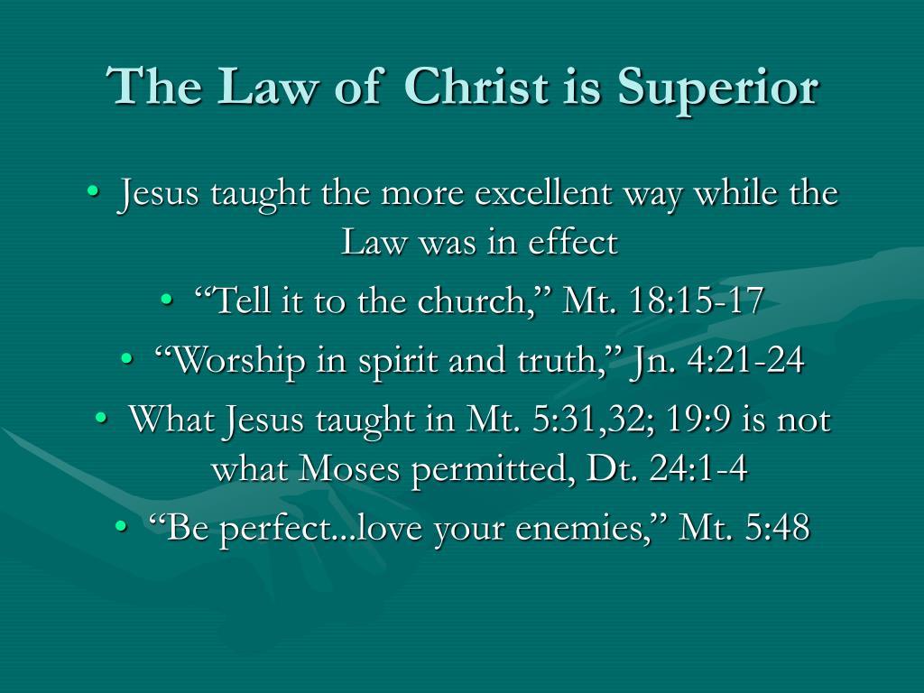 The Law of Christ is Superior