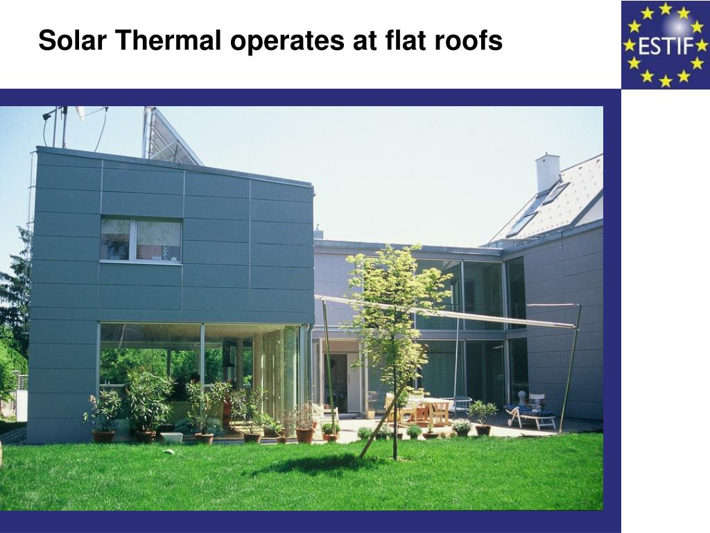 Solar Thermal operates at flat roofs