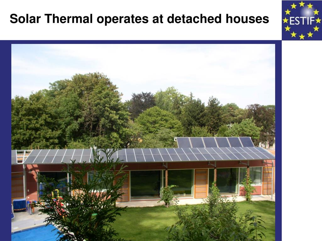Solar Thermal operates at detached houses