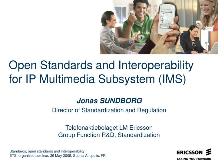 Open standards and interoperability for ip multimedia subsystem ims