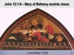 john 12 1 8 mary of bethany anoints jesus
