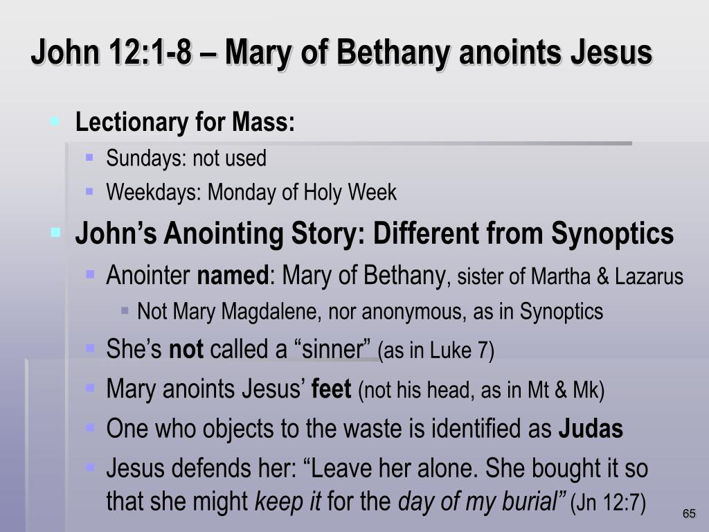 John 12:1-8 – Mary of Bethany anoints Jesus