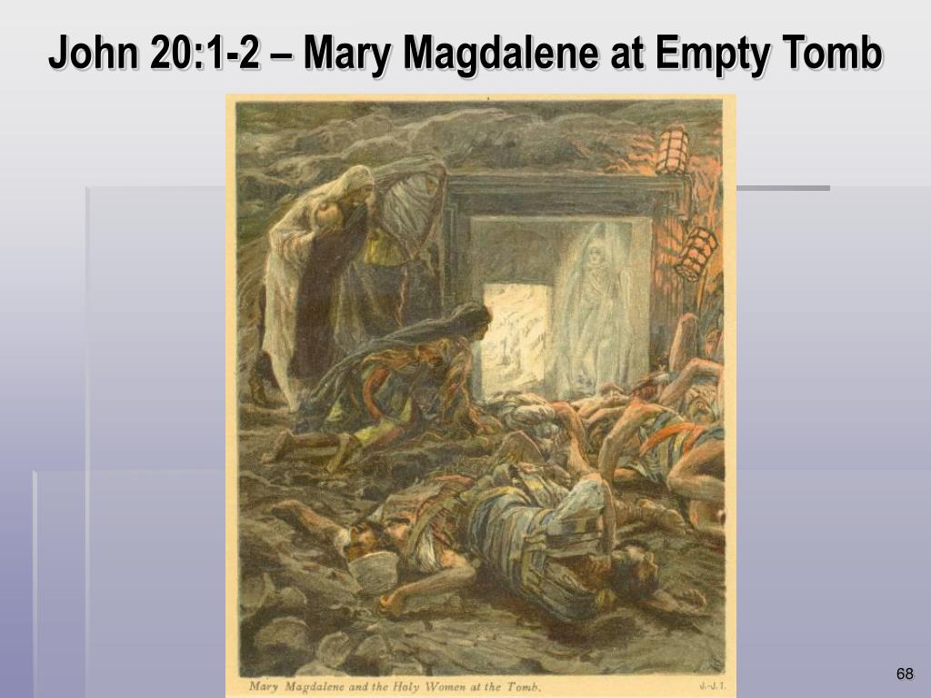 John 20:1-2 – Mary Magdalene at Empty Tomb