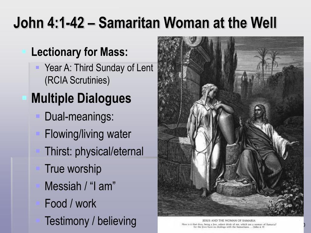 John 4:1-42 – Samaritan Woman at the Well