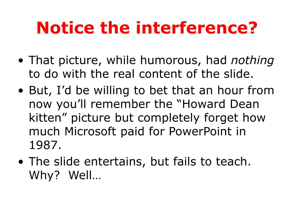 Notice the interference?