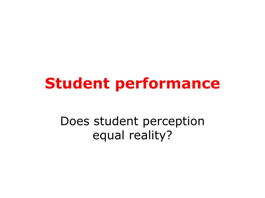 Student performance