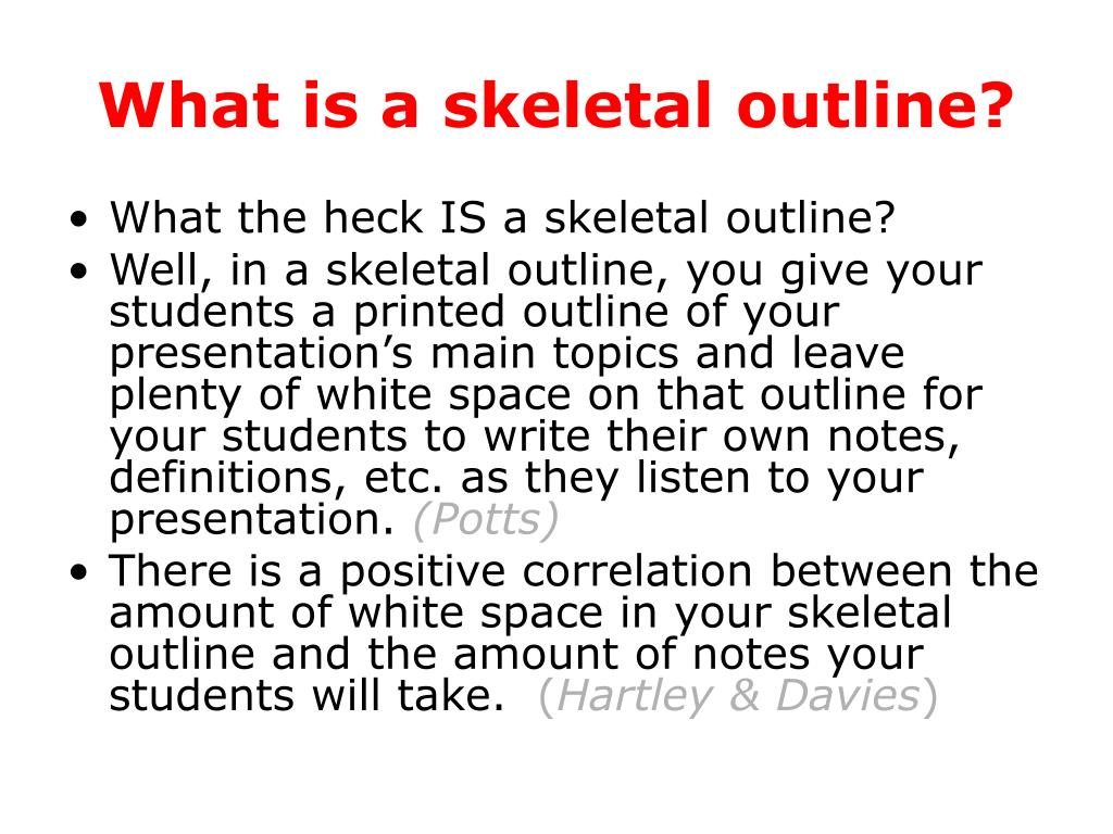 What is a skeletal outline?
