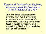 financial institutions reform recovery and enforcement act firrea of 1989