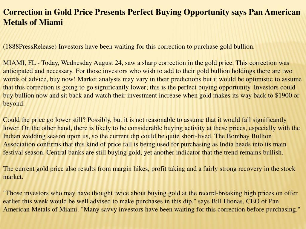 Correction in Gold Price Presents Perfect Buying Opportunity says Pan American Metals of Miami