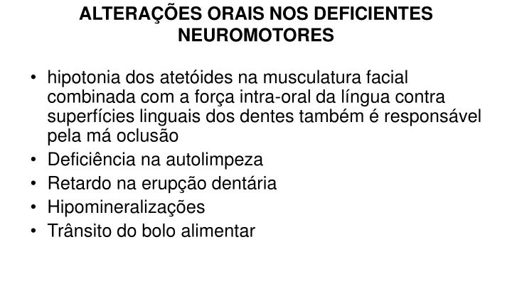 ALTERAÇÕES ORAIS NOS DEFICIENTES NEUROMOTORES