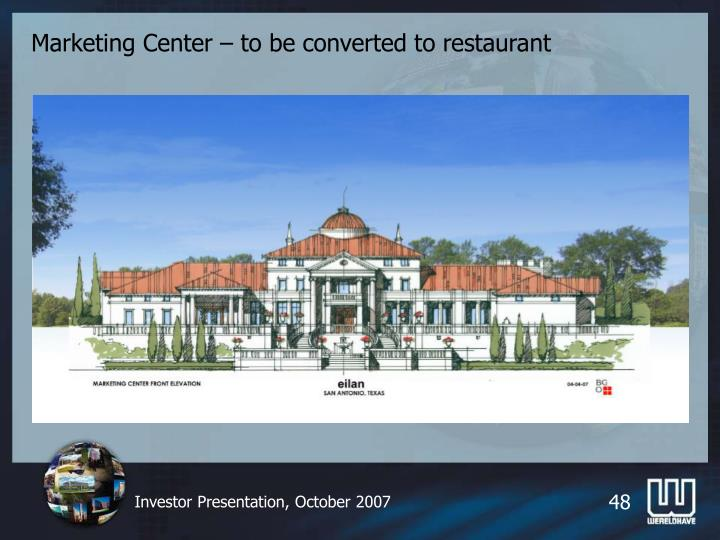 Marketing Center – to be converted to restaurant