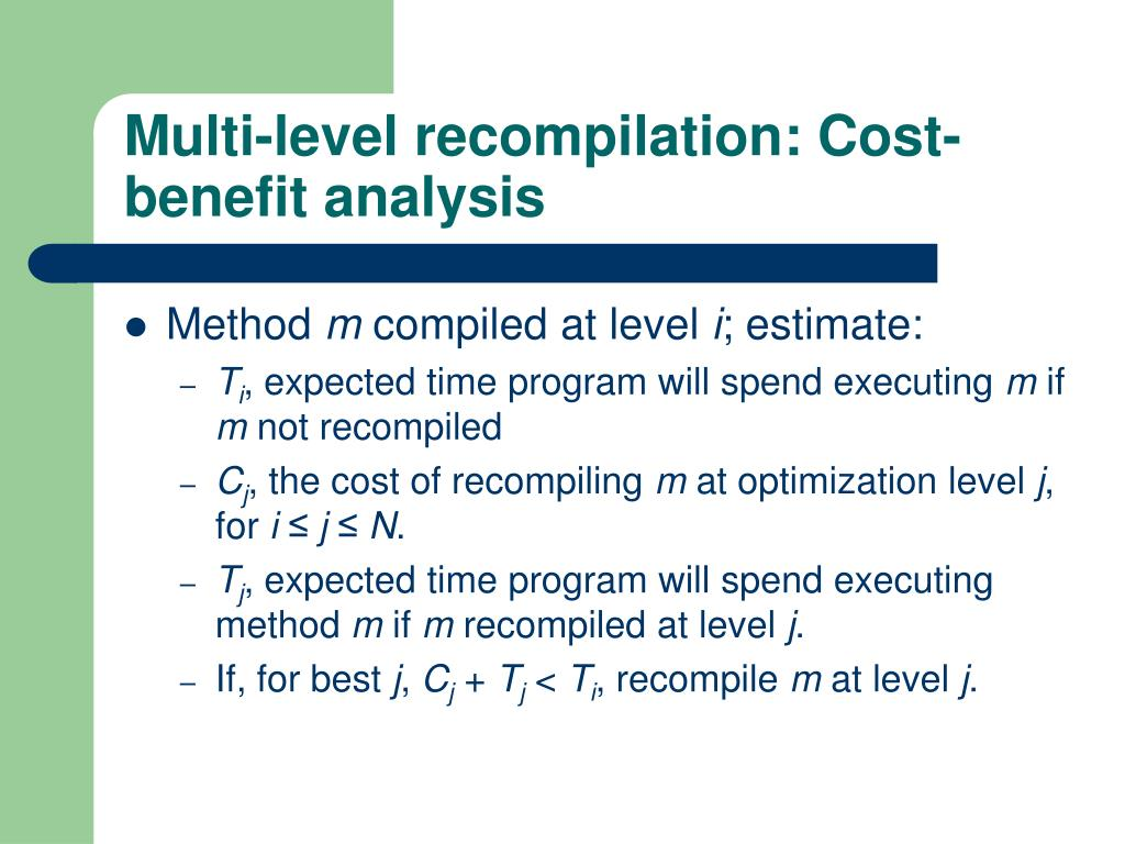 Multi-level recompilation: Cost-benefit analysis